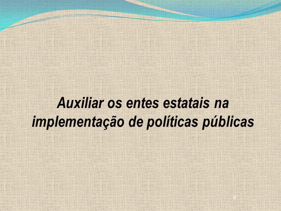 6 Auxiliar os entes estatais na implementação de políticas públicas