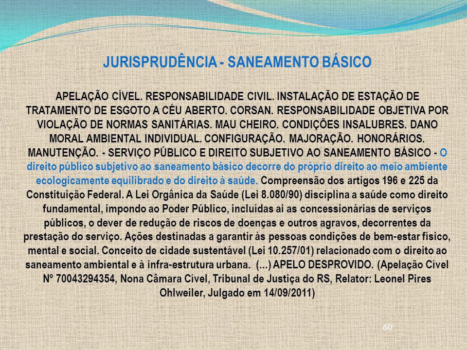 60 JURISPRUDÊNCIA - SANEAMENTO BÁSICO APELAÇÃO CÍVEL. RESPONSABILIDADE CIVIL. INSTALAÇÃO DE ESTAÇÃO DE TRATAMENTO DE ESGOTO A CÉU ABERTO. CORSAN. RESP