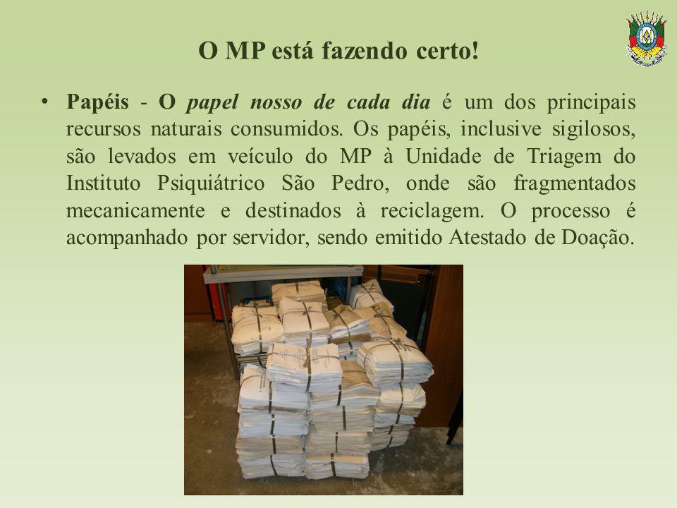 O MP está fazendo certo! Papéis - O papel nosso de cada dia é um dos principais recursos naturais consumidos. Os papéis, inclusive sigilosos, são leva
