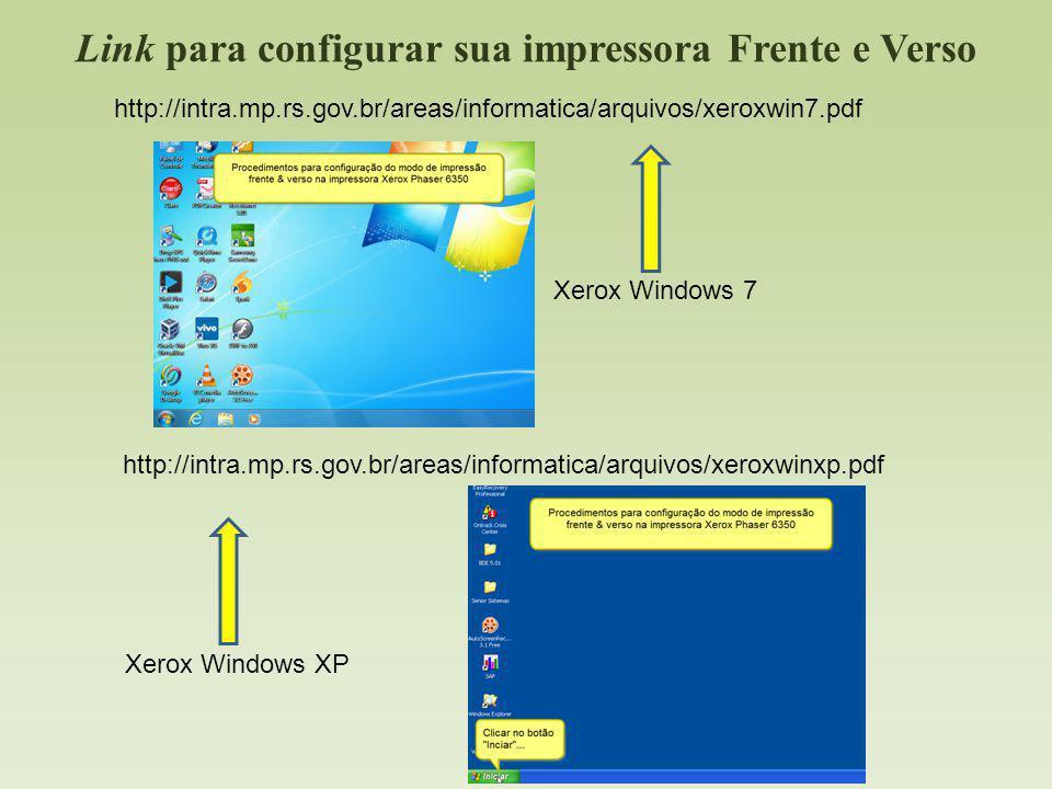 Link para configurar sua impressora Frente e Verso http://intra.mp.rs.gov.br/areas/informatica/arquivos/xeroxwinxp.pdf Xerox Windows 7 Xerox Windows X