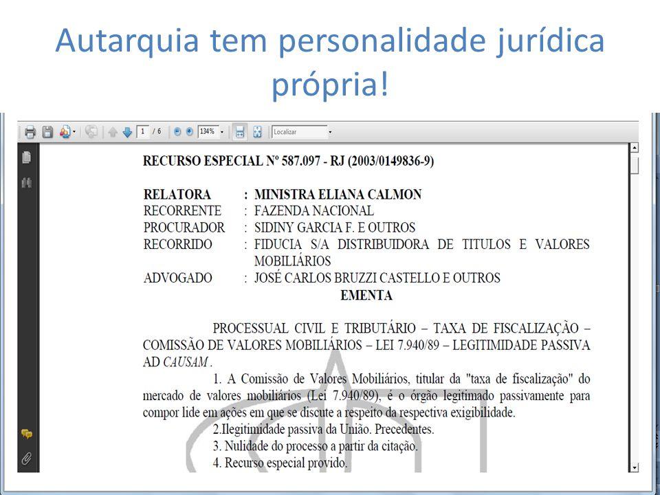 Autarquia tem personalidade jurídica própria!