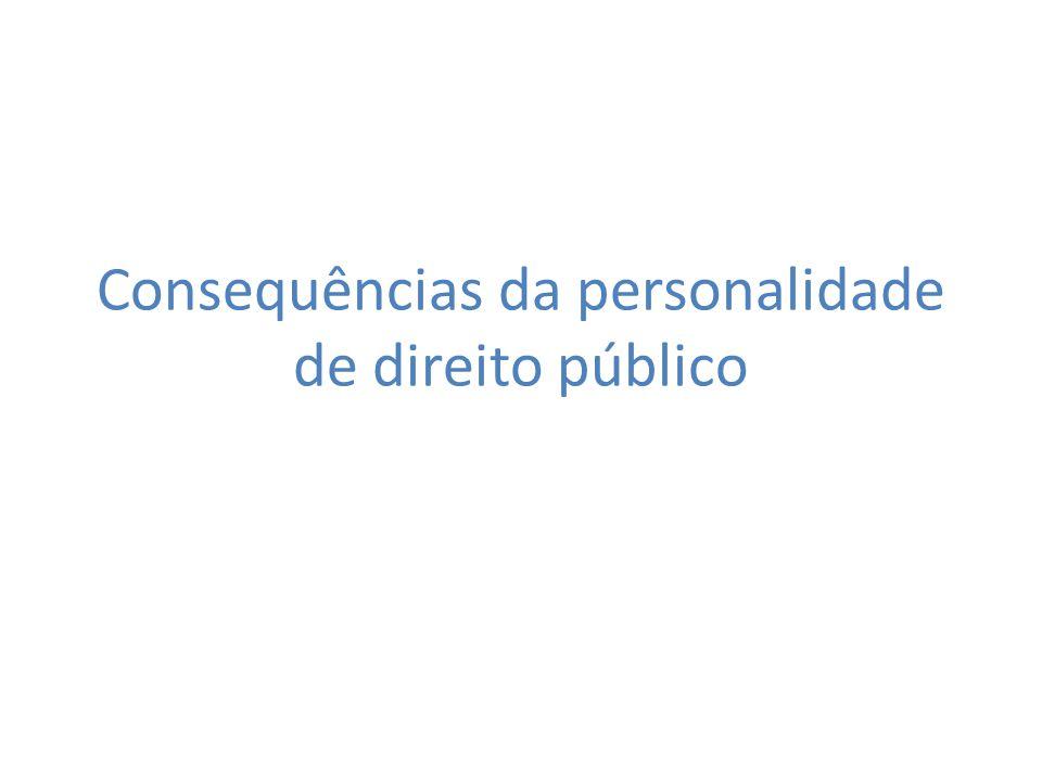 Consequências da personalidade de direito público