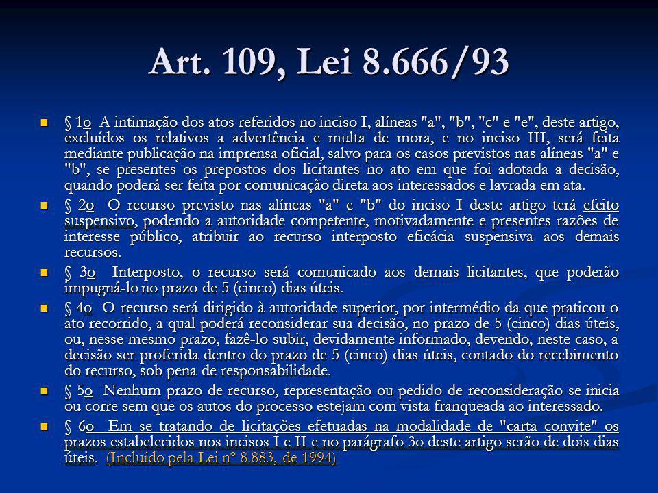Art. 109, Lei 8.666/93 § 1o A intimação dos atos referidos no inciso I, alíneas