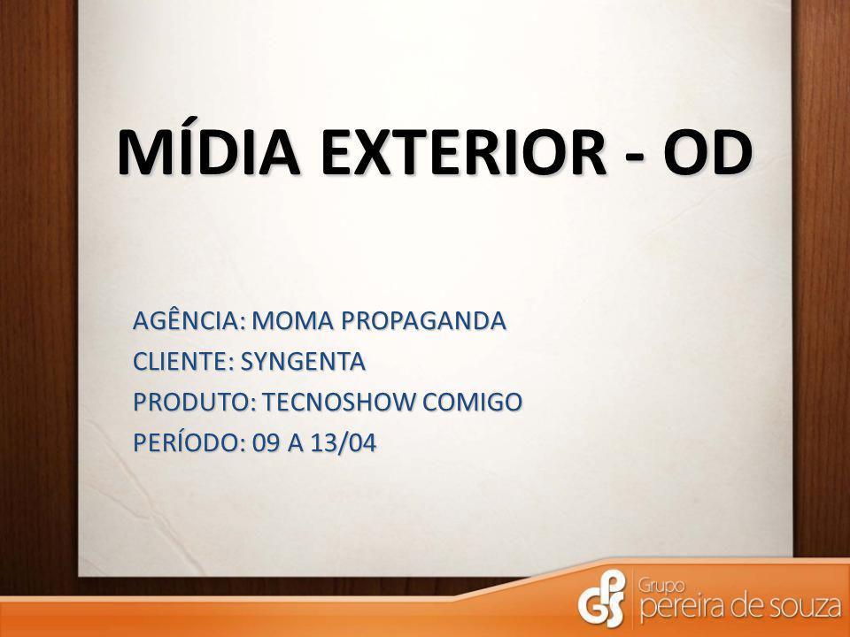 MÍDIA EXTERIOR - OD AGÊNCIA: MOMA PROPAGANDA CLIENTE: SYNGENTA PRODUTO: TECNOSHOW COMIGO PERÍODO: 09 A 13/04