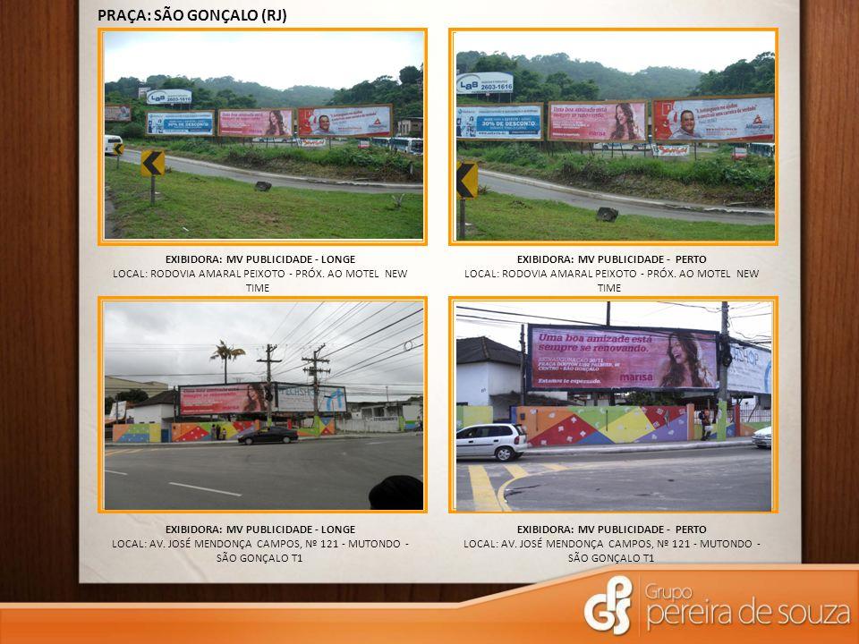 PRAÇA: SÃO GONÇALO (RJ) EXIBIDORA: MV PUBLICIDADE - LONGE LOCAL: RODOVIA AMARAL PEIXOTO - PRÓX. AO MOTEL NEW TIME EXIBIDORA: MV PUBLICIDADE - LONGE LO