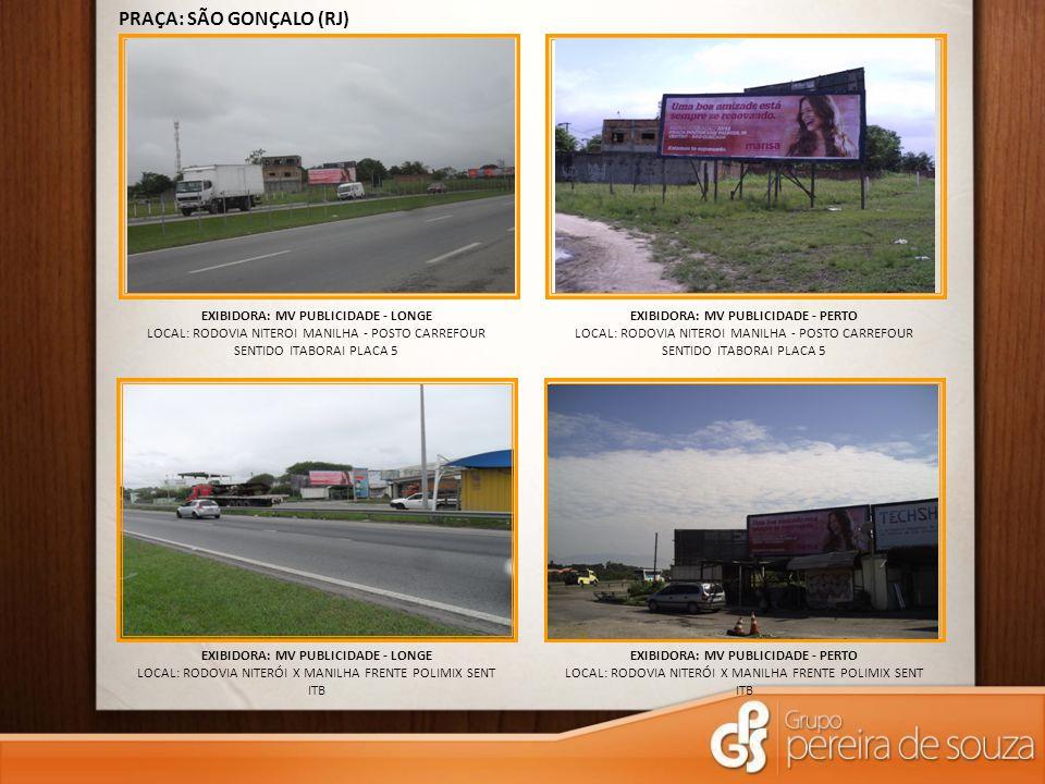 EXIBIDORA: MV PUBLICIDADE - LONGE LOCAL: RODOVIA NITERÓI X MANILHA FRENTE POLIMIX SENT ITB PRAÇA: SÃO GONÇALO (RJ) EXIBIDORA: MV PUBLICIDADE - LONGE L