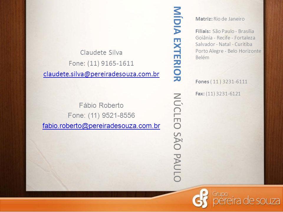 MÍDIA EXTERIOR NÚCLEO SÃO PAULO Matriz: Rio de Janeiro Filiais: São Paulo - Brasília Goiânia - Recife - Fortaleza Salvador - Natal - Curitiba Porto Al