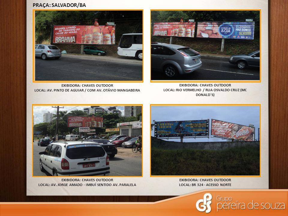 EXIBIDORA: CHAVES OUTDOOR LOCAL: RIO VERMELHO / RUA OSVALDO CRUZ (MC DONALD´S) PRAÇA: SALVADOR/BA EXIBIDORA: CHAVES OUTDOOR LOCAL: AV. PINTO DE AGUIAR