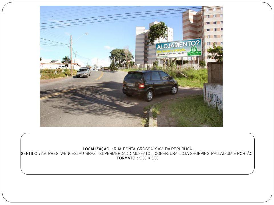 LOCALIZAÇÃO : AV DAS TORRES SENTIDO : COM A RUA ROSA MEHL FORMATO : 9,00 X 3,00