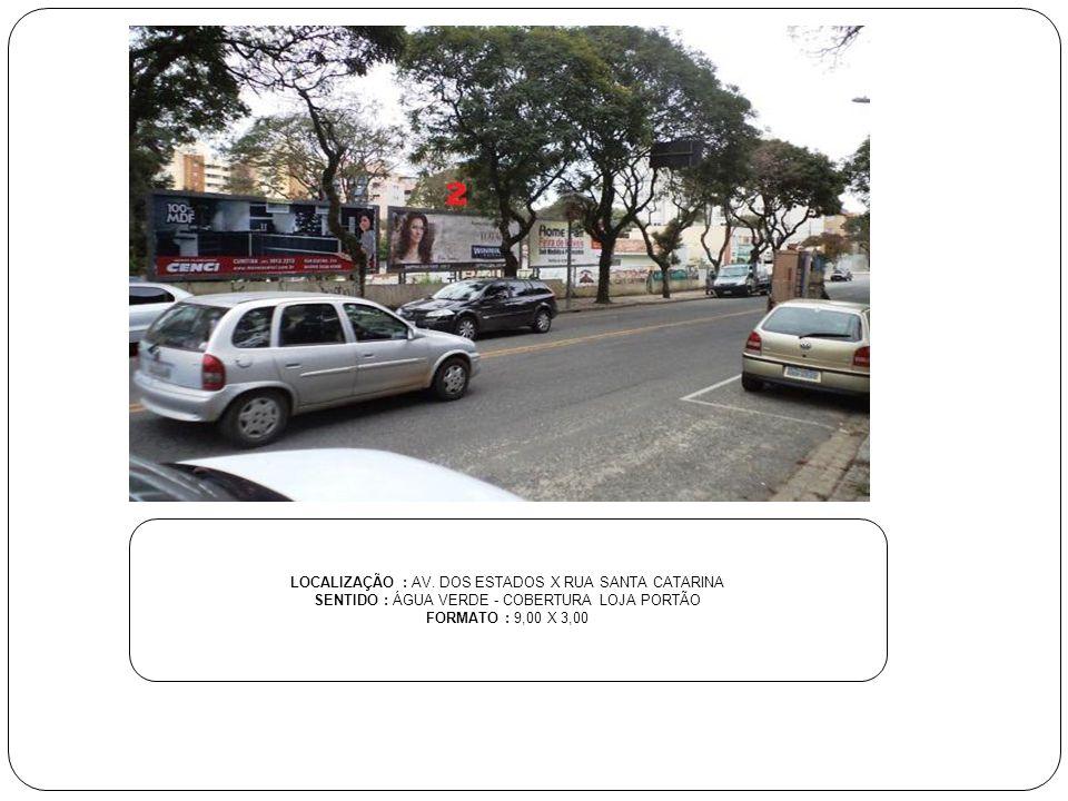 LOCALIZAÇÃO : VIA RÁPIDA PORTÃO - PRÓXIMO AO CORPO DE BOMBEIROS - SHOPPING PALLADIUM E HIPERMERCADO MUFFATO SENTIDO : CENTRO - COBERTURA LOJA PORTÃO FORMATO : 9,00 X 3,00
