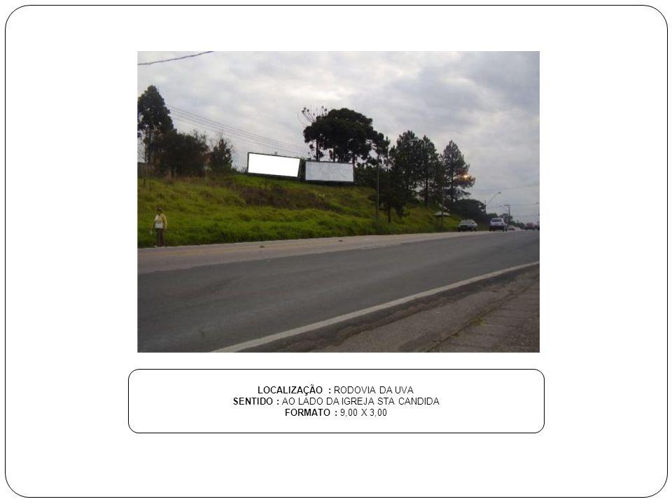 LOCALIZAÇÃO : RUA AMAURI LANGE SILVÉRIO SENTIDO : ESQ. CAMPO DO PILARZINHO FORMATO : 9,00 X 3,00