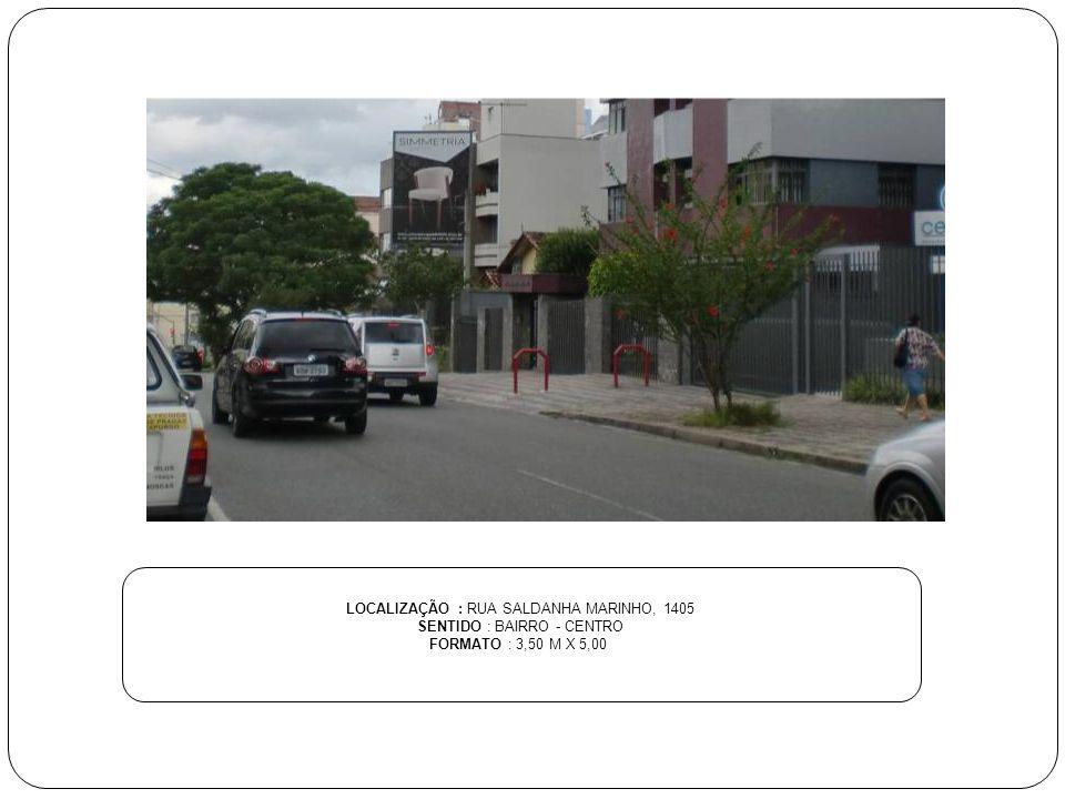 LOCALIZAÇÃO : RUA SALDANHA MARINHO, 1405 SENTIDO : BAIRRO - CENTRO FORMATO : 3,50 M X 5,00