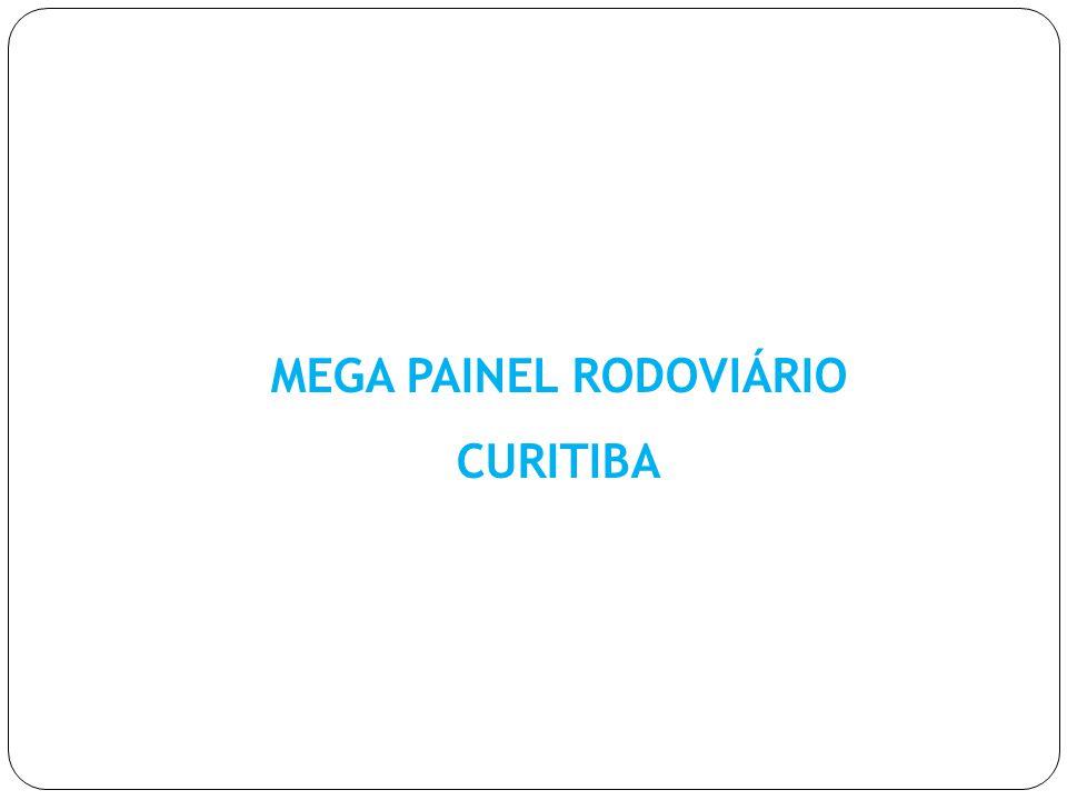 MEGA PAINEL RODOVIÁRIO CURITIBA