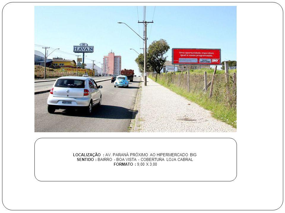 LOCALIZAÇÃO : VIA RÁPIDA CABRAL- PRÓXIMO AO HIPERMERCADO BIG SENTIDO : BAIRRO (RUA CANADÁ) - BOA VISTA VISTA - COBERTURA LOJA CABRAL LANDA FORMATO : 9,00 X 3,00