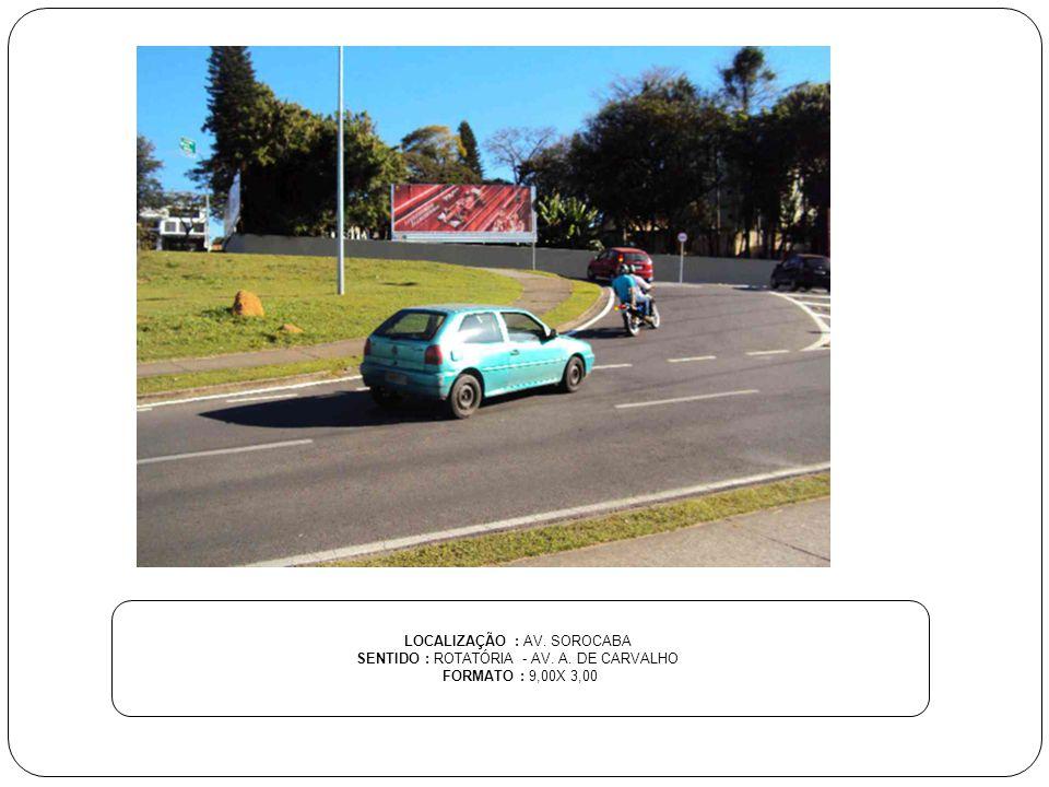 LOCALIZAÇÃO : AV. SOROCABA SENTIDO : ROTATÓRIA - AV. A. DE CARVALHO FORMATO : 9,00X 3,00