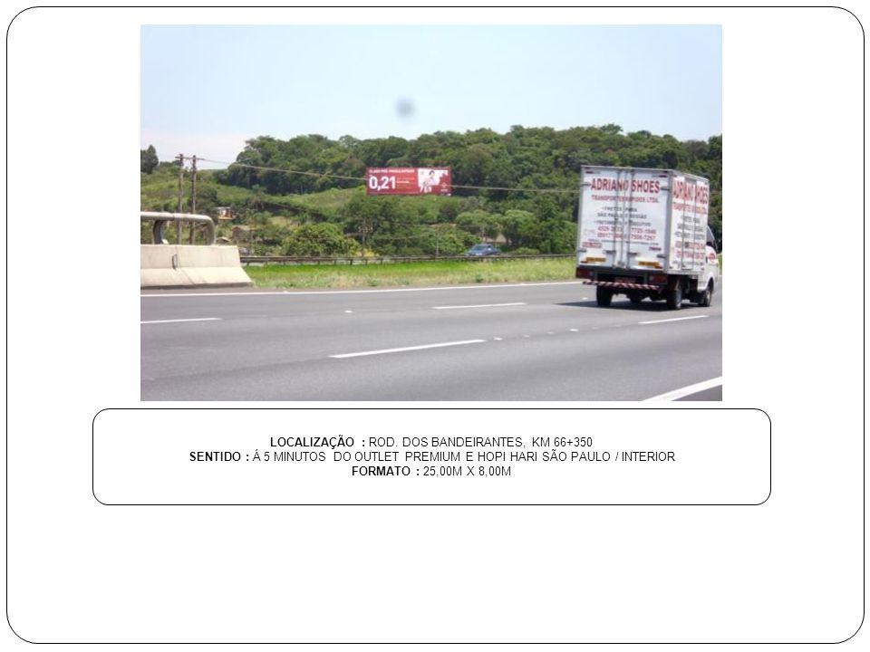LOCALIZAÇÃO : ROD. DOS BANDEIRANTES, KM 66+350 SENTIDO : Á 5 MINUTOS DO OUTLET PREMIUM E HOPI HARI SÃO PAULO / INTERIOR FORMATO : 25,00M X 8,00M