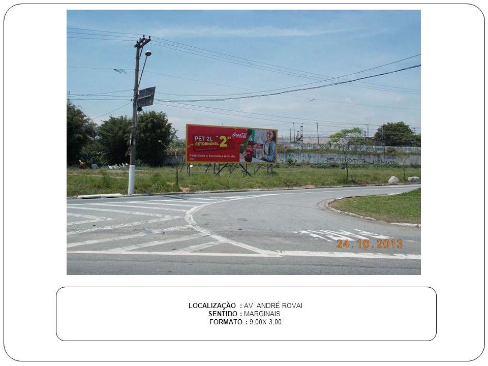 LOCALIZAÇÃO : AV. HUMBERTO CERESER SENTIDO :RESTAURANTE BRUNHOLI FORMATO : 9,00X 3,00