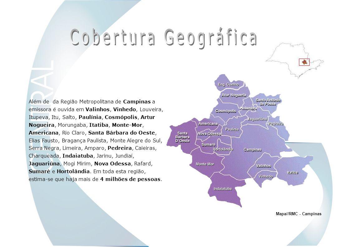 Mapa//RMC - Campinas Além de da Região Metropolitana de Campinas a emissora é ouvida em Valinhos, Vinhedo, Louveira, Itupeva, Itu, Salto, Paulínia, Co
