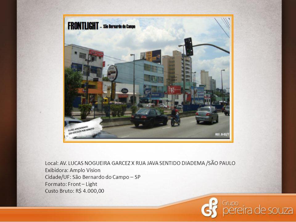 Local: AV. LUCAS NOGUEIRA GARCEZ X RUA JAVA SENTIDO DIADEMA /SÃO PAULO Exibidora: Amplo Vision Cidade/UF: São Bernardo do Campo – SP Formato: Front –