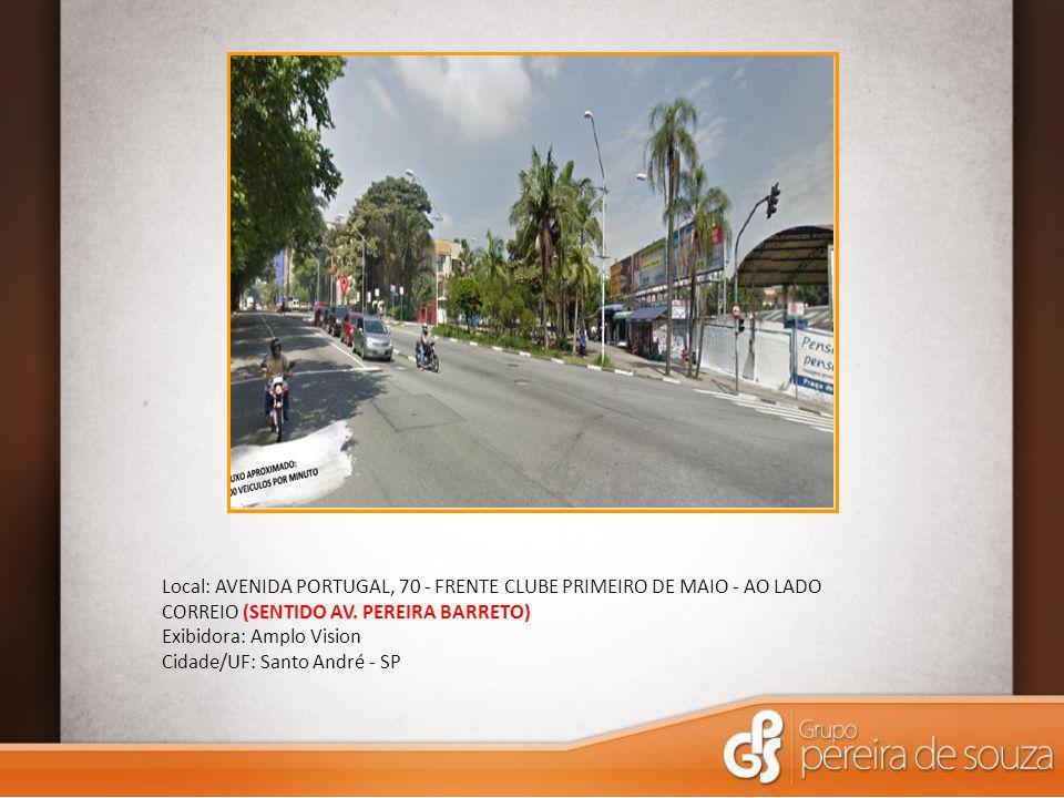 Local: AVENIDA PORTUGAL, 70 - FRENTE CLUBE PRIMEIRO DE MAIO - AO LADO CORREIO (SENTIDO AV. PEREIRA BARRETO) Exibidora: Amplo Vision Cidade/UF: Santo A