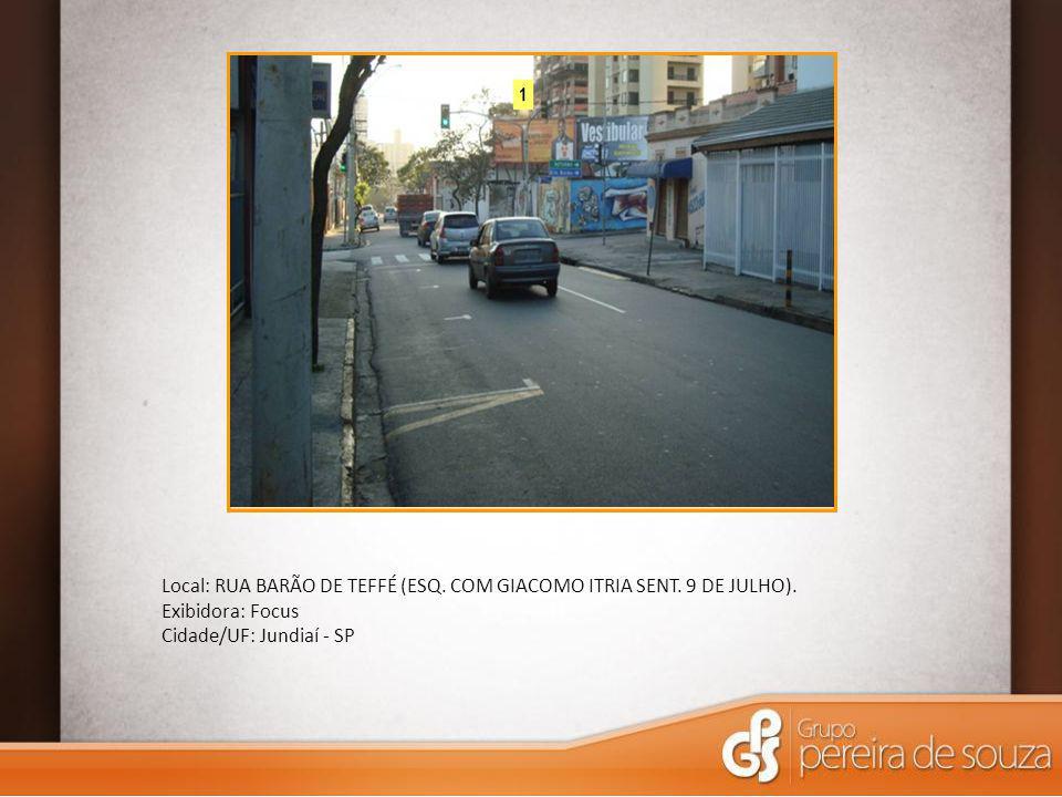 Local: RUA BARÃO DE TEFFÉ (ESQ. COM GIACOMO ITRIA SENT. 9 DE JULHO). Exibidora: Focus Cidade/UF: Jundiaí - SP
