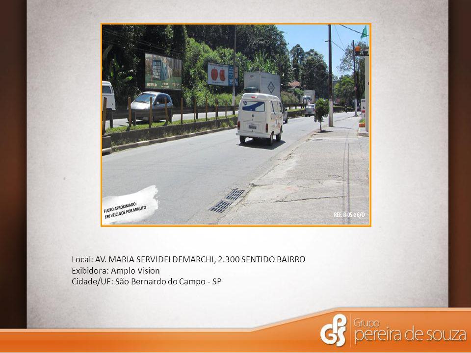 Local: AV. MARIA SERVIDEI DEMARCHI, 2.300 SENTIDO BAIRRO Exibidora: Amplo Vision Cidade/UF: São Bernardo do Campo - SP