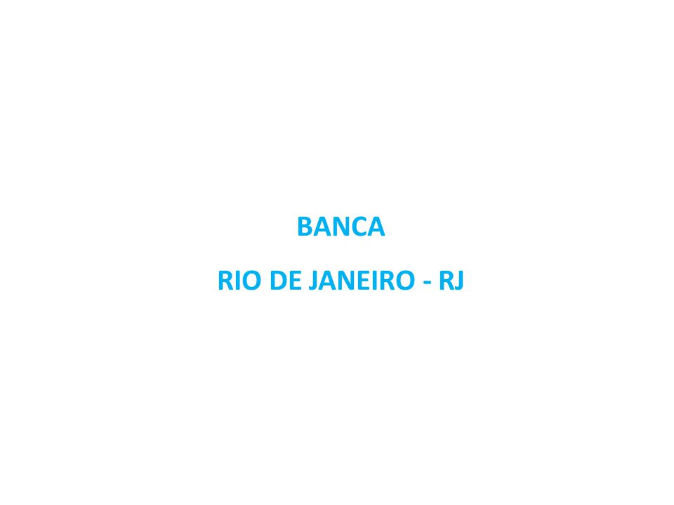 BANCA RIO DE JANEIRO - RJ