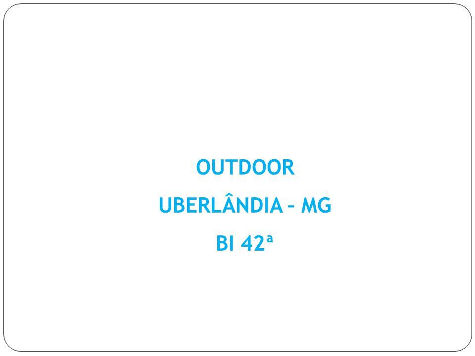 OUTDOOR UBERLÂNDIA – MG BI 42ª