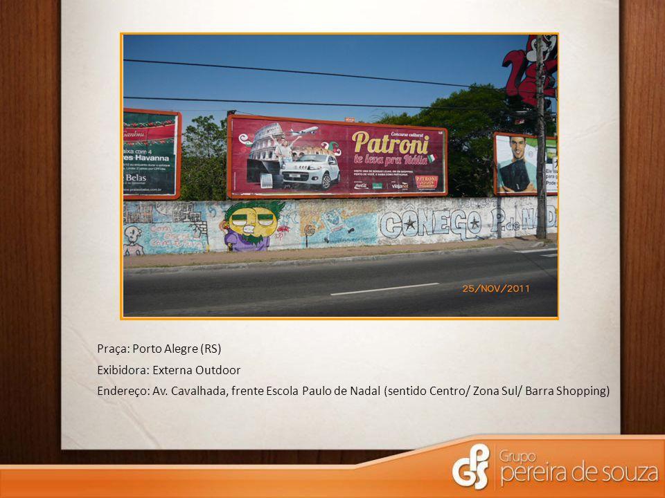 Praça: Porto Alegre (RS) Exibidora: Externa Outdoor Endereço: Av. Cavalhada, frente Escola Paulo de Nadal (sentido Centro/ Zona Sul/ Barra Shopping)