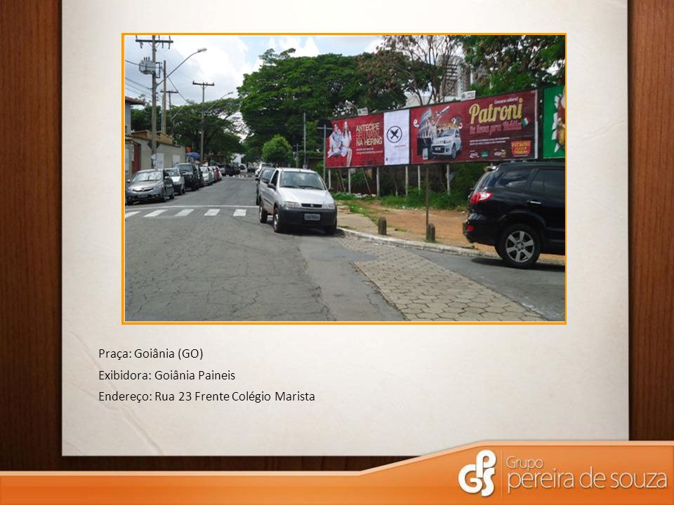 Praça: V.Goiás (GO) Exibidora: Vânia Painéis Endereço: BR- 040 Próx.
