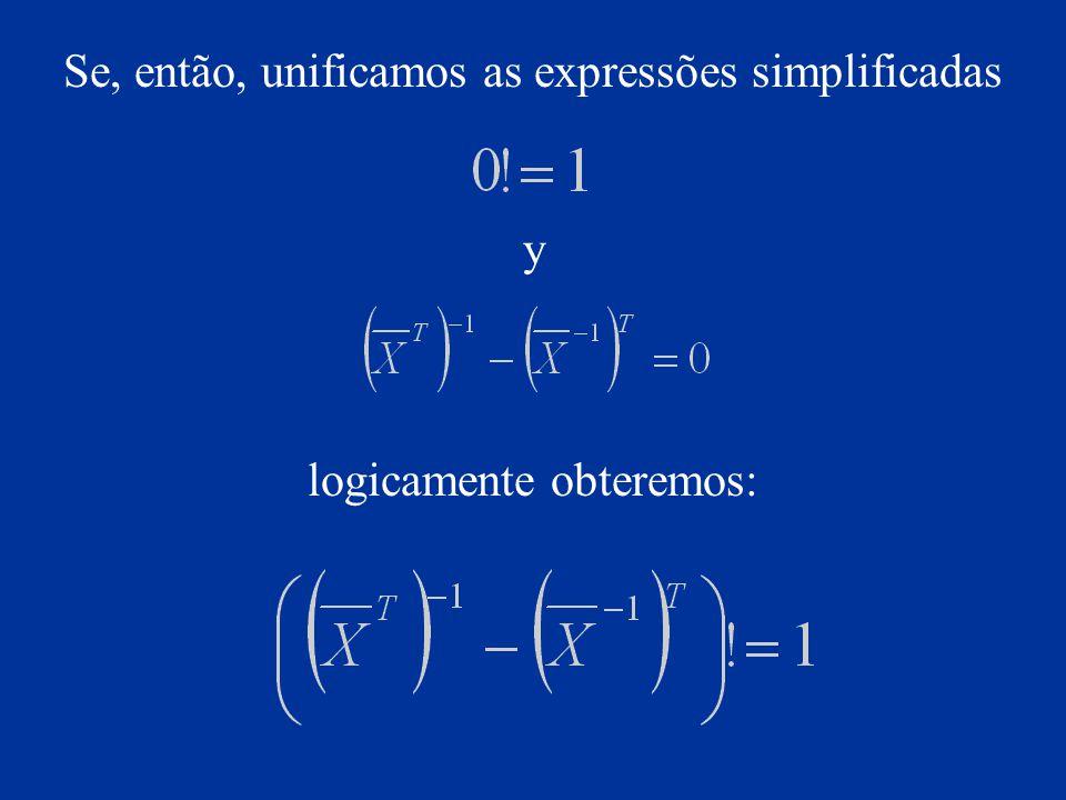 Se, então, unificamos as expressões simplificadas y logicamente obteremos: