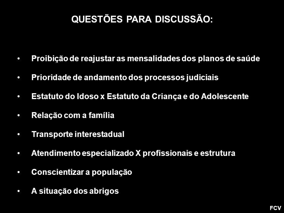 Proibição de reajustar as mensalidades dos planos de saúde Prioridade de andamento dos processos judiciais Estatuto do Idoso x Estatuto da Criança e d