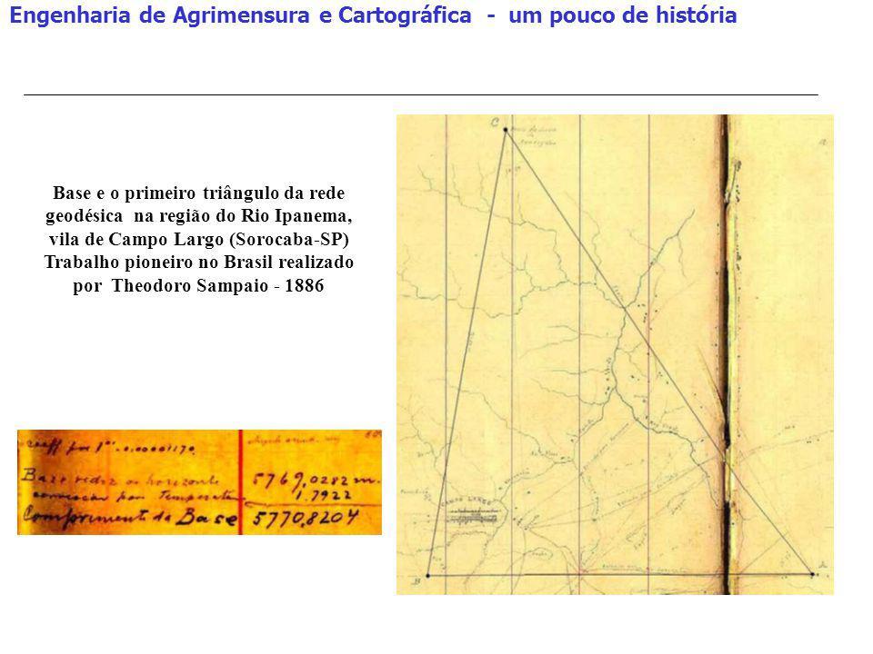 Engenharia de Agrimensura e Cartográfica - um pouco de história Base e o primeiro triângulo da rede geodésica na região do Rio Ipanema, vila de Campo