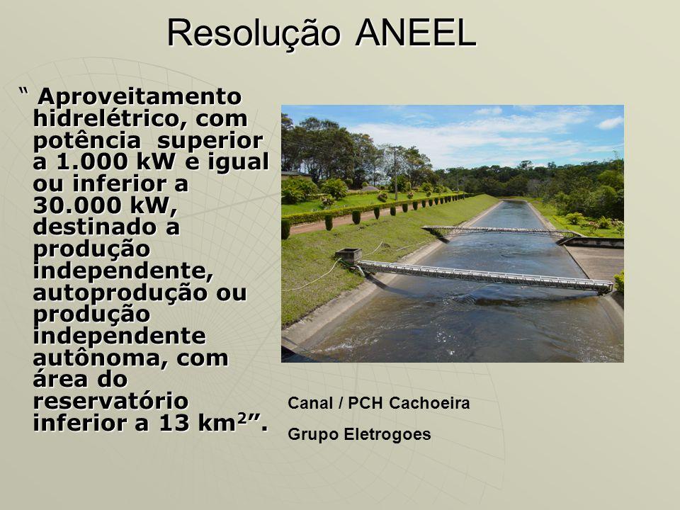 Resolução ANEEL Aproveitamento hidrelétrico, com potência superior a 1.000 kW e igual ou inferior a 30.000 kW, destinado a produção independente, auto