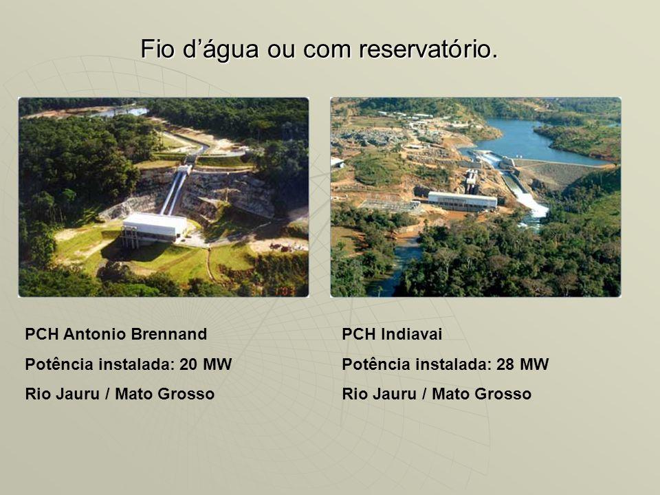 Fio dágua ou com reservatório. PCH Antonio Brennand Potência instalada: 20 MW Rio Jauru / Mato Grosso PCH Indiavai Potência instalada: 28 MW Rio Jauru