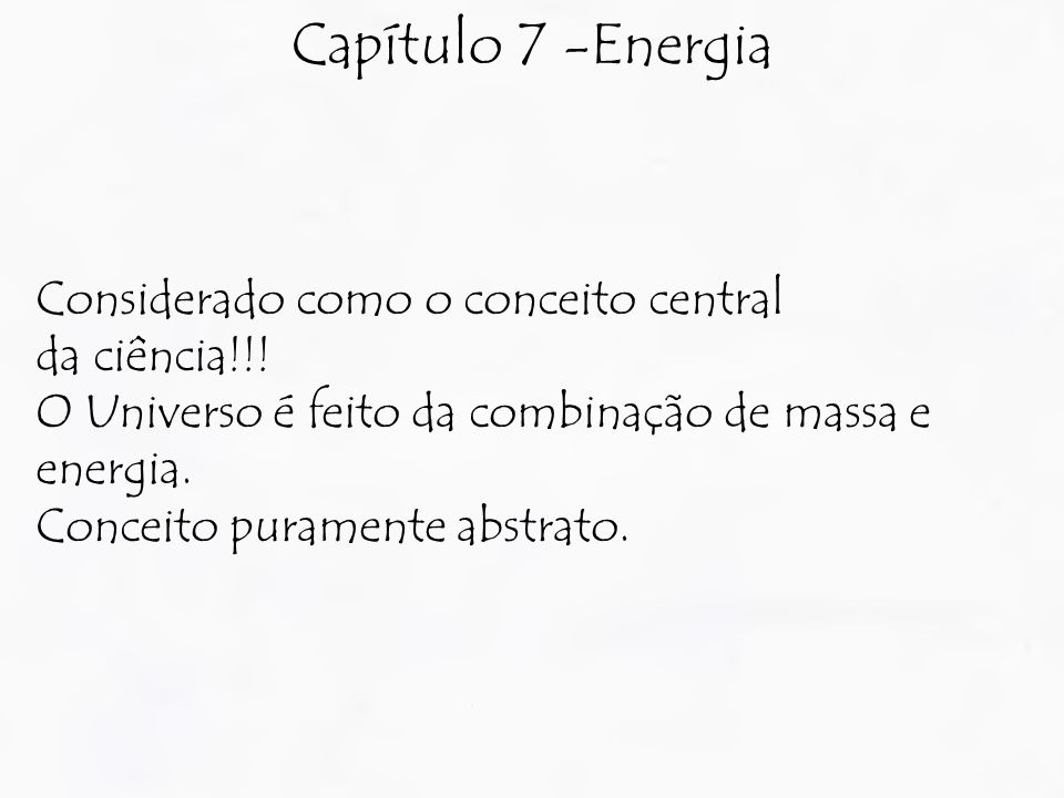 Capítulo 7 -Energia Considerado como o conceito central da ciência!!.
