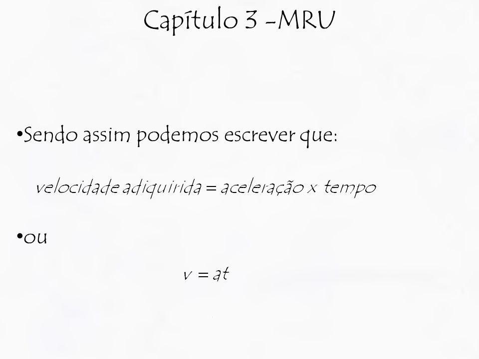 Capítulo 3 -MRU Sendo assim podemos escrever que: ou