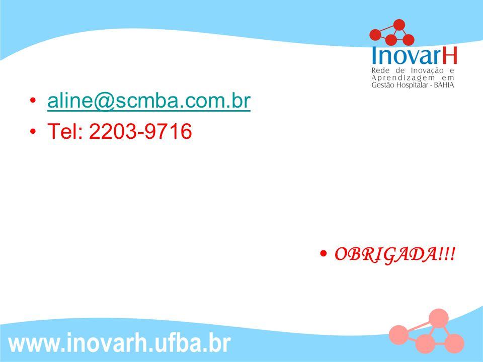aline@scmba.com.br Tel: 2203-9716 OBRIGADA!!!