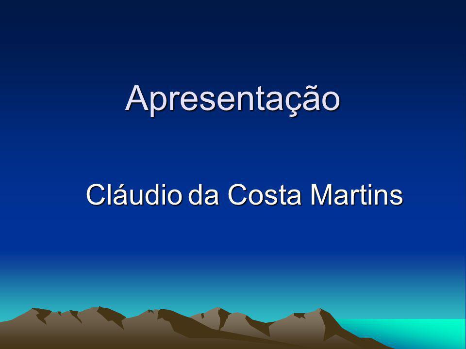 Apresentação Cláudio da Costa Martins