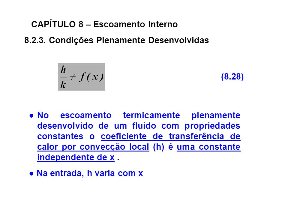 CAPÍTULO 8 – Escoamento Interno 8.2.3.
