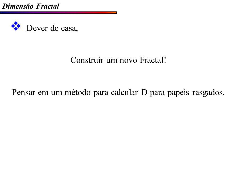 Dimensão Fractal Dever de casa, Construir um novo Fractal.
