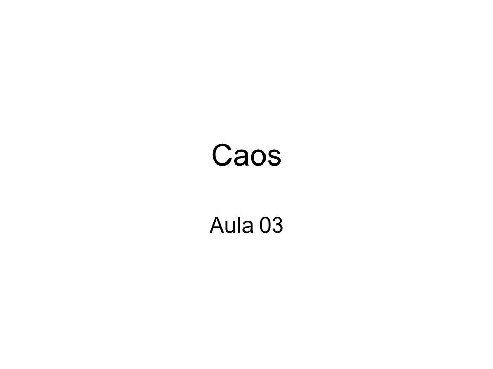 Caos Aula 03