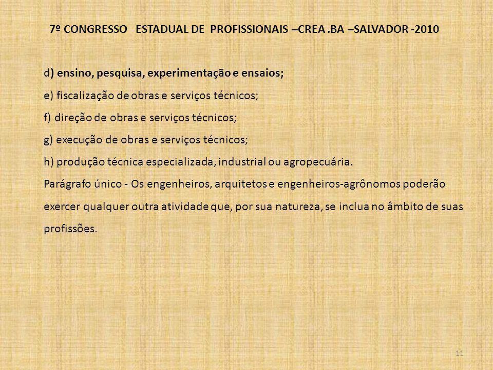 7º CONGRESSO ESTADUAL DE PROFISSIONAIS –CREA.BA –SALVADOR -2010 O SISTEMA EDUCACIONAL : MEC/CNE/IES O CNE tem por missão a busca democrática de alternativas e mecanismos institucionais que possibilitem, no âmbito de sua esfera de competência, assegurar a participação da sociedade no desenvolvimento, aprimoramento e consolidação da educação nacional de qualidade.