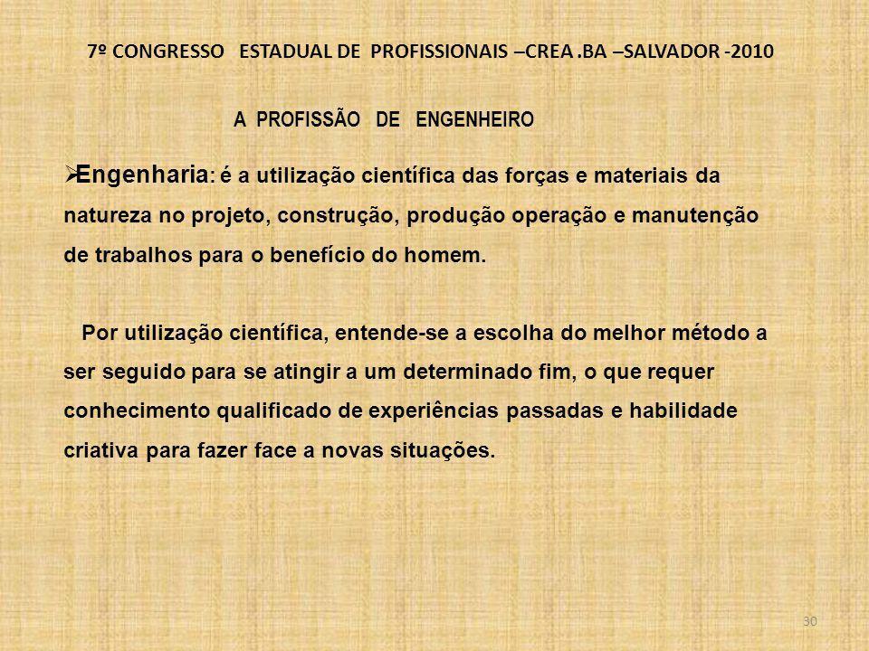 7º CONGRESSO ESTADUAL DE PROFISSIONAIS –CREA.BA –SALVADOR -2010 O ENGENHEIRO E A ENGENHARIA A NECESSIDADE DE PARTICIPAÇÃO SOCIAL O ENGENHEIRO E A SOCIEDADE POR UMA NOVA UTOPIA A FORMAÇÃO DO ENGENHEIRO O IMPACTO SOCIAL DA ENGENHARIA O MUNDO ANTES E DEPOIS 31 ENGENHEIRO CAIUBY ALVES DA COSTA- Conselheiro do CREA-BA * Professor da EP-UFBA