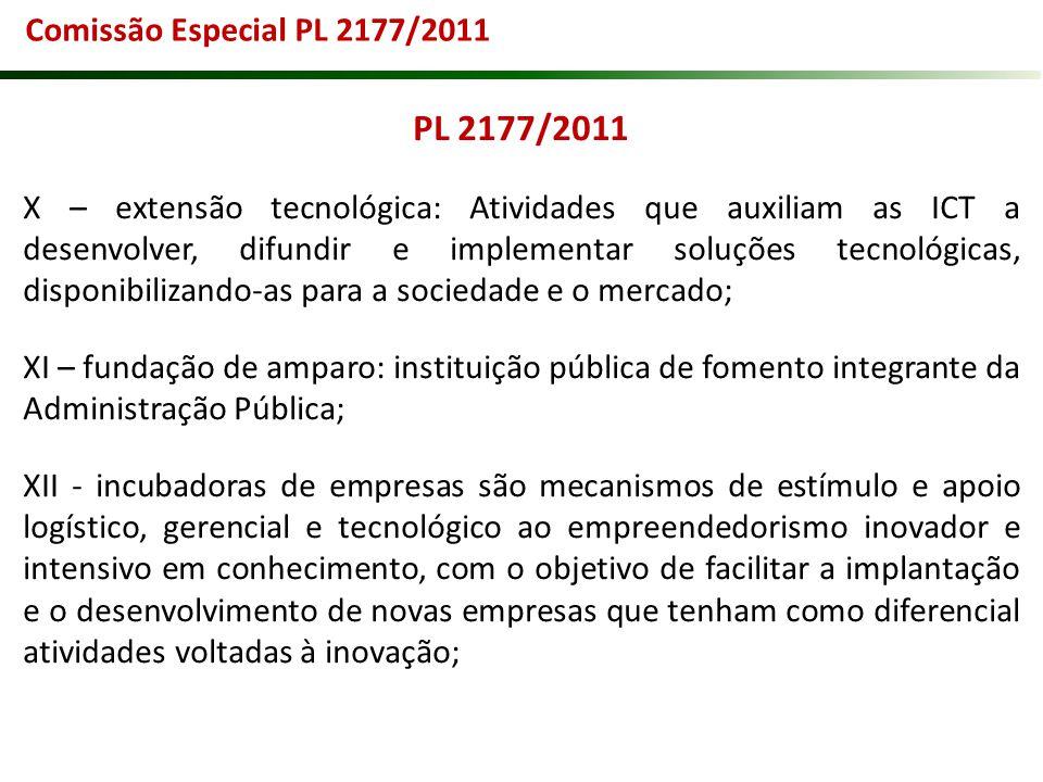 PL 2177/2011 X – extensão tecnológica: Atividades que auxiliam as ICT a desenvolver, difundir e implementar soluções tecnológicas, disponibilizando-as