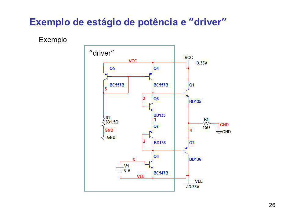 Exemplo de estágio de potência e driver 26 driver Exemplo