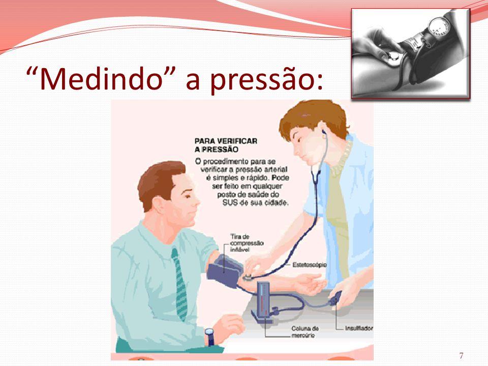 Medindo a pressão: 7