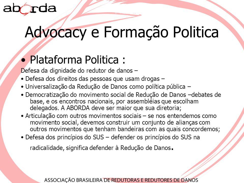 Advocacy e Formação Politica Plataforma Politica : Defesa da dignidade do redutor de danos – Defesa dos direitos das pessoas que usam drogas – Univers