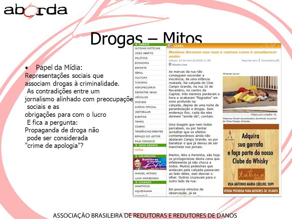Drogas – Mitos Papel da Mídia: Representações sociais que associam drogas à criminalidade. As contradições entre um jornalismo alinhado com preocupaçõ