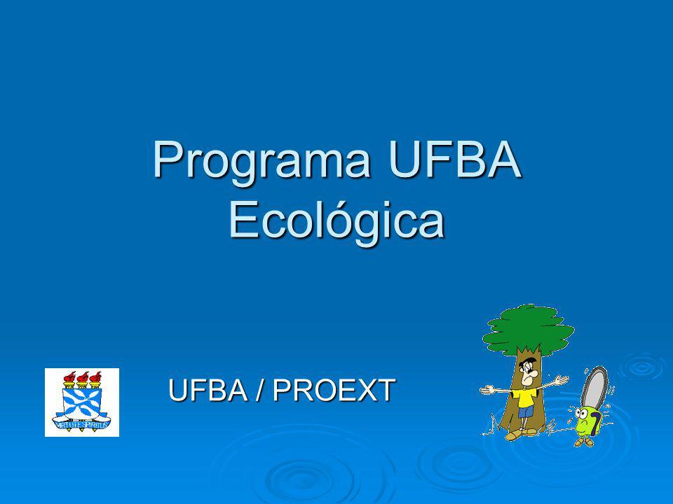 Programa UFBA Ecológica UFBA / PROEXT